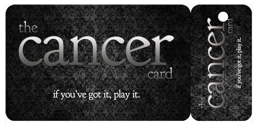 Playing the Cancer Card, Another Hidden Perk of Having a Life-Threatening Disease